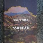 """El libro del día: """"Amirbar"""" de Álvaro Mutis"""